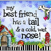 My best friend has a tail & a cold, wet nose! – Mouse Pad