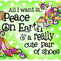 All I want is… Peace On Earth & a really cute pair of shoes – Mouse Pad