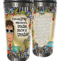 If you only pray when you're in trouble, you're in trouble! – Stainless Steel Tumbler (Male version)