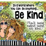 In a world where you can be anything… Be Kind (You'll never regret being too kind)- Mouse Pad