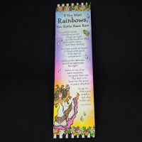 If You Want Rainbows, You Gotta Have Rain – (Premium) Bookmark  (LIMITED QUANTITIES)
