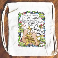 When Life Becomes a Roller Coaster Climb into the Front Seat, Throw Your Arms in the Air, & Enjoy the Ride! – 15″ x 13″ Drawstring Backpack/Tote Bag