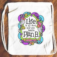 Life is all about how you handle Plan B – 15″ x 13″ Drawstring Backpack/Tote Bag