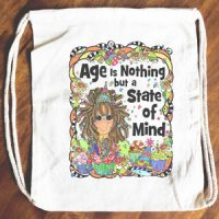 Age is Nothing but a State of Mind – 15″ x 13″ Drawstring Backpack/Tote Bag