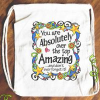 You are Absolutely over the Top Amazing  …and don't ever forget it! – 15″ x 13″ Drawstring Backpack/Tote Bag
