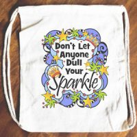 Don't Let Anyone Dull Your Sparkle – 15″ x 13″ Drawstring Backpack/Tote Bag