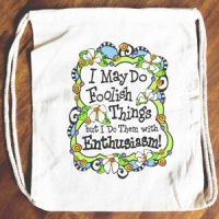 I May Do Foolish Things but I do Them with Enthusiasm! – 15″ x 13″ Drawstring Backpack/Tote Bag