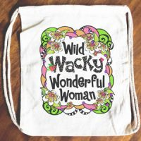Wild Wacky Wonderful Woman – 15″ x 13″ Drawstring Backpack/Tote Bag