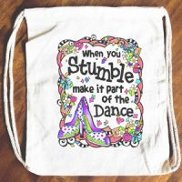 When you Stumble make it part of the Dance – 15″ x 13″ Drawstring Backpack/Tote Bag