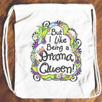 But I Like Being a Drama Queen – 15″ x 13″ Drawstring Backpack/Tote Bag