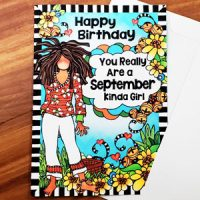 Happy Birthday You Really Are a September Kinda Girl (Birthday of the Month) – Greeting Card