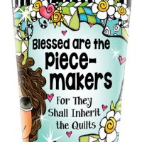 Blessed are the Piece-makers For They Shall Inherit the Quilts – Stainless Steel Tumbler
