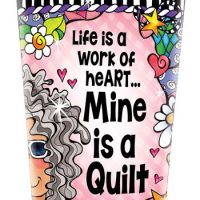 Life is a Work of heART… Mine is a Quilt – Stainless Steel Tumbler