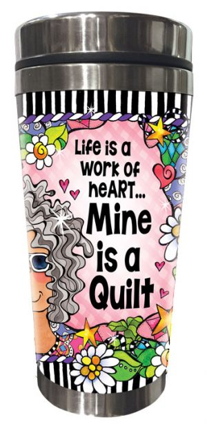 work of Heart QUILT - Stainless Steel Tumbler - FRONT