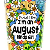Spirited & Free — I'm an August Kinda Girl (Birthday of the Month) – Stainless Steel Tumbler
