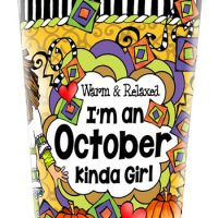Warm & Relaxed — I'm a October Kinda Girl (Birthday of the Month) – Stainless Steel Tumbler