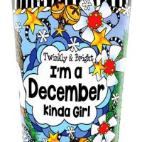 Twinkly & Bright — I'm a December Kinda Girl (Birthday of the Month) – Stainless Steel Tumbler