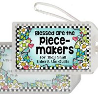 Blessed are the Piece-makers For They Shall Inherit the Quilts – Bag Tag