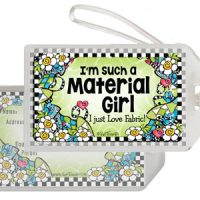 I'm such a Material Girl — I just Love Fabric! – Bag Tag