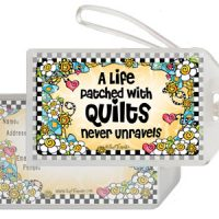 A Life patched with Quilts never unravels – Bag Tag