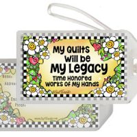 My Quilts will be My Legacy Time Honored Works of My Hands – Bag Tag