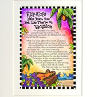 """Flip Flops make your toes feel like they're on Vacation (w story on front) – 8 x 10 Matted """"Gifty"""" Art Print"""