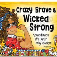 Crazy Brave & Wicked Strong — Sometimes it's your only choice! – Mouse Pad