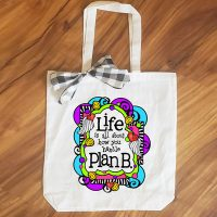 Life is all about how you handle Plan B – 15″ x 11″ Tote Bag
