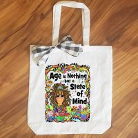 Age is Nothing but a State of Mind – 15″ x 11″ Tote Bag