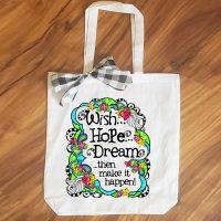 Wish Hope Dream …then make it happen! – 15″ x 14″ Tote Bag