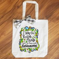 I May Do Foolish Things but I do Them with Enthusiasm! – 15″ x 11″ Tote Bag